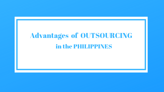 Advantages of Outsourcing in the Philippines: Infographic