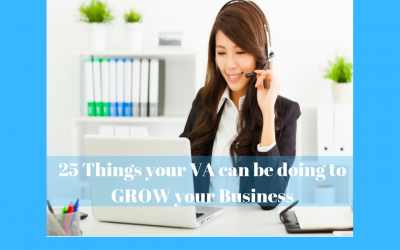 25 Things your Virtual Assistant can be doing to Grow your Business