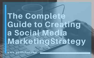 The Complete Guide to Creating a Social Media Marketing Strategy