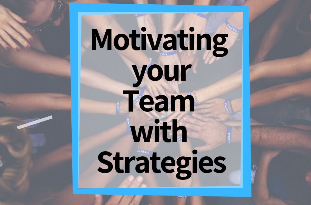 Motivating your Team with Strategies