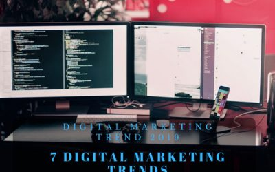 7 Digital Marketing Trends to watch out for 2019